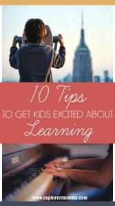 10 tips to get kids excited about learning