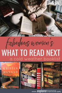 Women's what to read next booklist. Looking for the perfect book for chill weather? Literature, historical fiction, tragedy, comedy, pick one here! #booklists #whattoreadnext #whattoread #womensbooks #reading #explorermomma