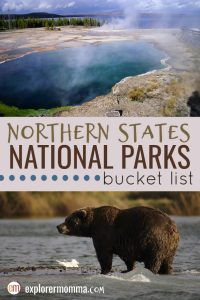 Northern States National Parks for family adventures! Add to your national and state parks bucket list and visit the wildlife in Katmai National Park, Alaska, Yellowstone National Park, Wyoming, and more! #yellowstonetravel #katmainationalpark