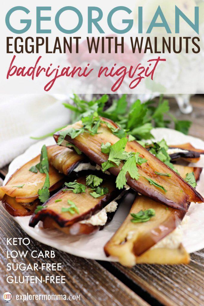 Georgian eggplant with walnuts, badrijani nigvzit, fabulous low carb, gluten-free Georgian food #ketosides #lowcarbrecipes